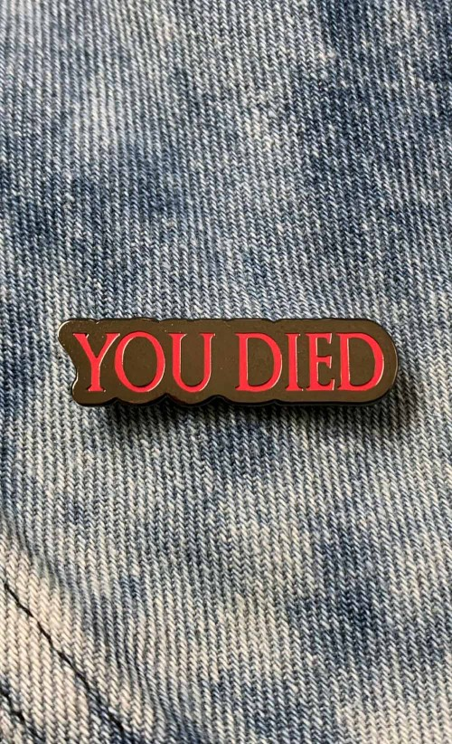 You Died Enamel Pin
